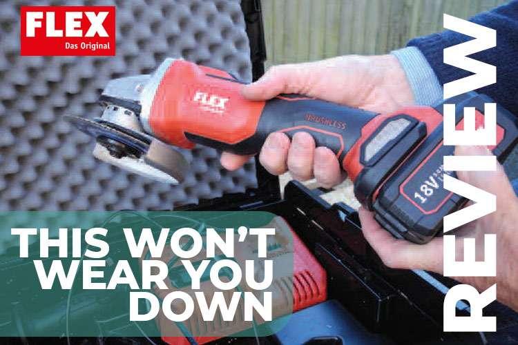 Flex 18v Cordless Grinder – It won't Wear You Down
