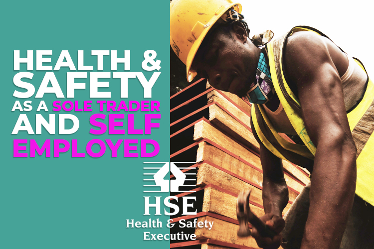 Health and safety as a sole trader and self employed