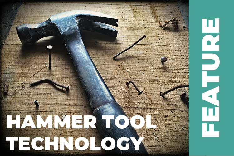 Hammer technology – It is a hand tool and we love them